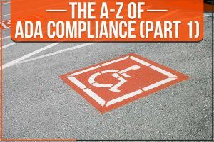 The A-Z Of ADA Compliance (Part 1)